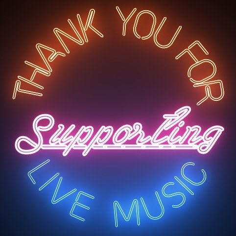 Thank You For Supporting Live Music